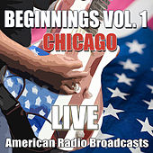 Beginnings Vol. 1 (Live) by Chicago