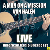 A Man On A Mission (Live) de Van Halen