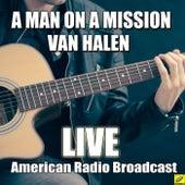 A Man On A Mission (Live) by Van Halen