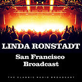 San Francisco Broadcast (Live) by Linda Ronstadt
