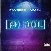 No Fool by Pay3God