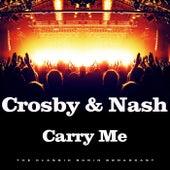 Carry Me (Live) de Crosby & Nash