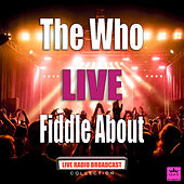 Fiddle About (Live) de The Who