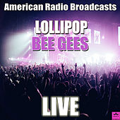 Lollipop (Live) by Bee Gees