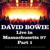 Live in Massachusetts 97 Part 1 (Live) von David Bowie