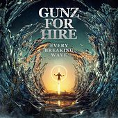 Every Breaking Wave de Gunz For Hire