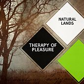 Therapy of Pleasure - Natural Lands by Sleepy Times