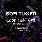 Good Time Girl (BYNON Remix) di Sofi Tukker