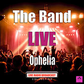 Ophelia (Live) by The Band