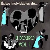 Éxitos Inolvidables del Bolero, Vol. 1 by Various Artists