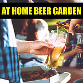 At Home Beer Garden by Various Artists