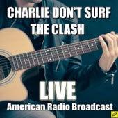Charlie Don't Surf (Live) de The Clash