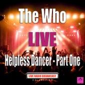 Helpless Dancer - Part One (Live) von The Who