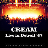 Live in Detroit '67 (Live) de Cream