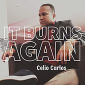 It Burns Again de Celio Carlos
