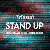Stand Up (Tech House Remix) von Trixstar