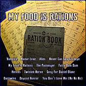 My Food Is Rations by Various Artists
