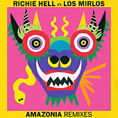 Amazonia Remixes by Richie Hell