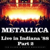 Live in Indiana '88 Part 2 (Live) von Metallica
