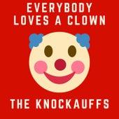 Everybody Loves A Clown by The Knockauffs