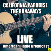 California Paradise (Live) by The Runaways