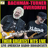 Their Greatest Hits Live (Live) by Bachman-Turner Overdrive