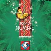 Tu Propio Nombre by Grupo Vocal Quintaesencia
