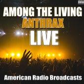 Among The Living (Live) de Anthrax