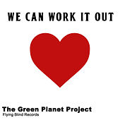 We Can Work It Out de The Green Planet Project