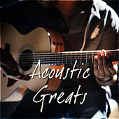 Acoustic Greats by Various Artists