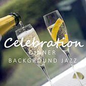 Celebration Dinner Background Jazz de Various Artists