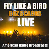 Fly Like A Bird (Live) de Boz Scaggs