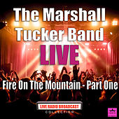 Fire On The Mountain - Part One (Live) de The Marshall Tucker Band