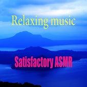 Satisfactory Asmr von Relaxing Music (1)