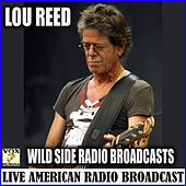 Wild Side Radio Broadcasts (Live) de Lou Reed