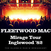Mirage Tour Inglewood '82 (Live) by Fleetwood Mac