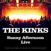 Sunny Afternoon Live (Live) by The Kinks