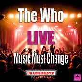 Music Must Change (Live) de The Who