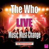 Music Must Change (Live) von The Who