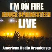 I'm On Fire (Live) von Bruce Springsteen