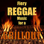 Fiery Reggae Music for a Grillout by Various Artists