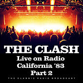 Live on Radio California '83 Part 2 (Live) de The Clash