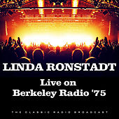 Live on Berkeley Radio '75 (Live) de Linda Ronstadt