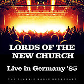 Live in Germany '85 (Live) von Lords Of The New Church
