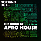 Nothing But... The Sound of Afro House, Vol. 07 von Various Artists