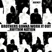 Brothers Gonna Work It Out... Rhythm Nation de The Agency