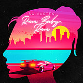 Run Baby Run by SK Austen