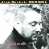 Le regard des autres von Jean-Baptiste Mersiol