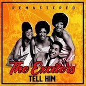 Tell Him (Remastered) de The Exciters
