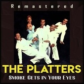 Smoke Gets in Your Eyes (Remastered) by The Platters